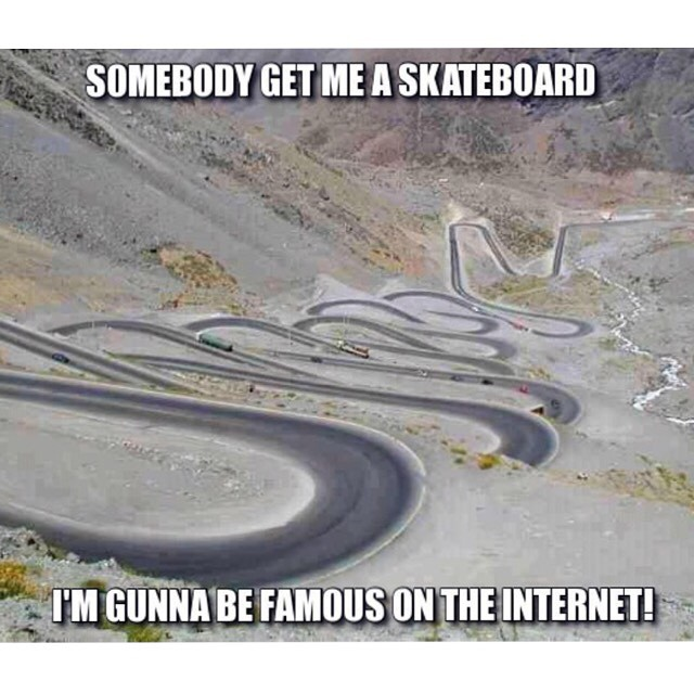 11085150 799320876851195 518115938 n - Tag a friend that would bomb this hill with you!  #Shralpin #SkateEveryDamnDay...