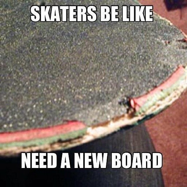 12547644 1676031862613835 463349963 n - Tag a friend that does this | Repost from @skatermemes...
