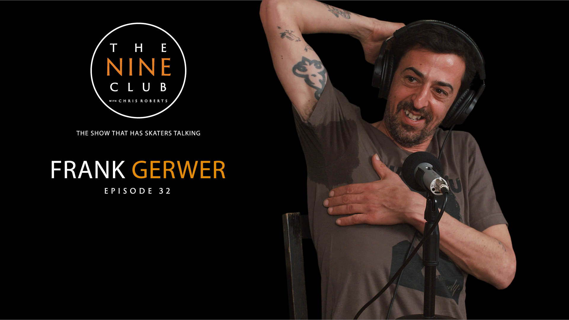 The Nine Club With Chris Roberts | Episode 32 - Frank Gerwer