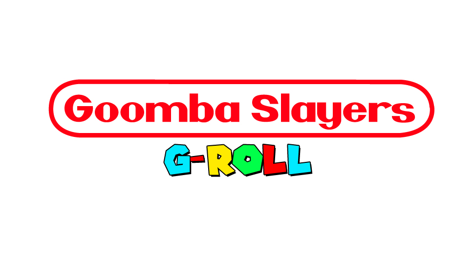 Goomba Slayers G-Roll Part 1
