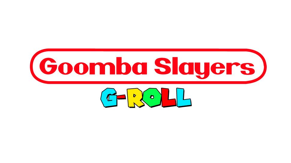 Goomba Slayers G-Roll Part 1