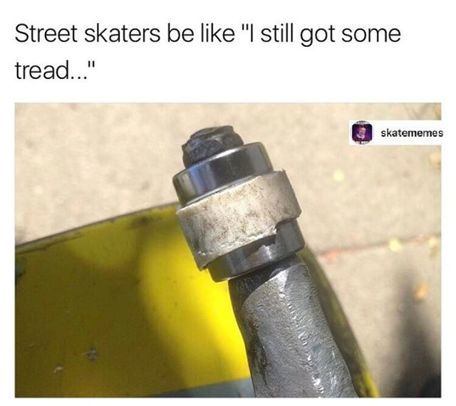 16790337 1671123209570569 3909996217479725056 n - Tag someone who has bearings like this via @skatememes...