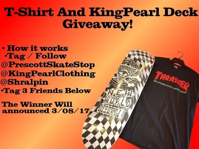 17126772 1496484210363956 1379327196627206144 n - Win a new deck and tee   Follow @kingpearlclothing & @prescottskatestop & @shral...