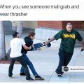 30077833 233103557246630 8348574927661563904 n 120x120 - When the mall grab is too real  via @skatememes...