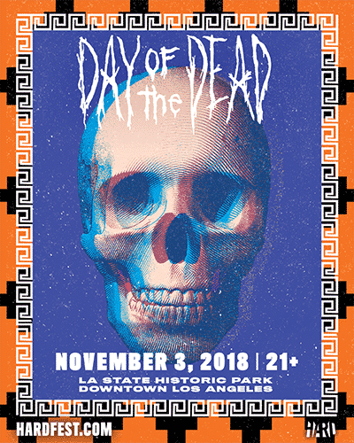 HARD Day of the Dead 2018 - HARD Day Of The Dead Returns to LA State Historic Park on Saturday November 3