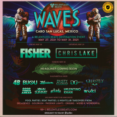 Relentless Beats Heads South For It's First International Destination Event With Waves In Cabo San Lucas, Mexico, May 27 – 31, 2021